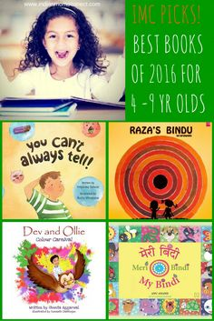 Best Books of 2016 for 4-9 yr olds http://www.indianmomsconnect.com/2016/12/20/best-books-2016-4-9-yr-olds/