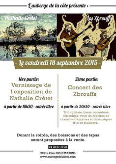 http://bollonjeanmarc.blogspot.fr/2015/09/vernissage-de-lexposition-de-nathalie.html#more  Vernissage de l'exposition de Nathalie CRETET  le 18 Sept. 2015  l'Auberge de la côte 69510 Thurins 0478577926  https://www.facebook.com/aubergedelacote?fref=ts  http://www.aubergedelacote.com/   En concert Les Zbrouffs  https://www.facebook.com/Les-Zbrouffs-248966041832703/timeline/  https://www.youtube.com/watch?v=qvc4trlOpH8   Entrée libre