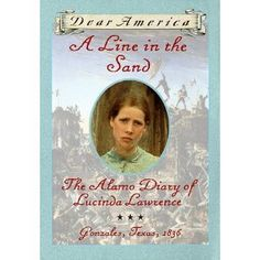 The Hardcover of the A Line in the Sand: The Alamo Diary of Lucinda Lawrence, Gonzales, Texas, 1836 (Dear America Series) by Sherry Garland at Barnes & Good Books, Books To Read, My Books, Dear America Books, 4th Grade Social Studies, Kids Book Series, Texas History, Mentor Texts, Chapter Books