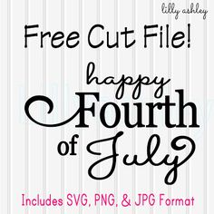 Make it Create by LillyAshley...Freebie Downloads: Happy Fourth with Free Cut File & Printable #freecuttingfiles #freeprintables