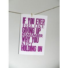 inspirational letter press prints   ... Up Remember Why You Kept Holding On, Letterpress Typography Print