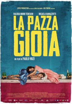 La Pazza Gioia (Like Crazy) by Paolo Virzi.  #Cannes2015 Quinzaine.  Poster.