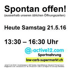 Spontan offen! (ausserhalb unseren üblichen Öffnungszeiten) Heute Samstag 21.5.16 13:30 – 16:30 Uhr ***WICHTIG jedoch ohne Kartenapparat der ist in der Reparatur (Austausch)***