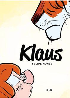 Depois de muita novela e muito tempo falando sobre, finalmente! Essa é a capa do KLAUS que sai pela primeira vez fora do Brasil, Portugal pela Editora Polvo dentro de algumas semanas http://www.polvo-editora.com/ Você pode comprar a edição brasileira...