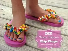DIY Water Balloon Flip Flops Craft - A simple summer craft. Add color and texture to boring, plain flip-flops.