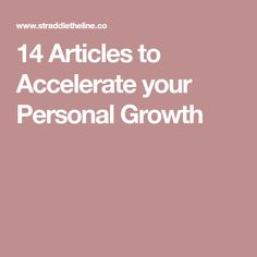 14 Articles to Accelerate your Personal Growth