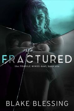 Fractured by Blake Blessing 5 stars ★★★★★ isn't enough for this widely unique and jaw-dropping story.