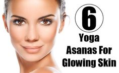 6 Yoga Asanas For Glowing Skin