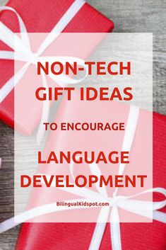 A list of fantastic non-tech gift ideas that can encourage children's language development in a way that no screen can.
