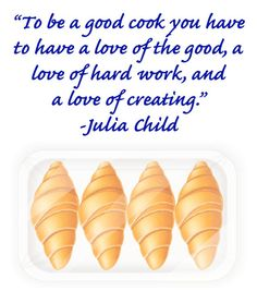 On work ethic: 16 Julia Child Quotes You'll Want To Tape On Your Fridge Cooking With Kids, Fun Cooking, Cooking Classes, Healthy Cooking, Cooking Tips, Cooking School, Chef Quotes, Cooking Quotes, Food Quotes