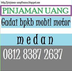 Gadai bpkb mobil motor di medan proses 1 hari dana cair hubungi call sms WA 081283872637