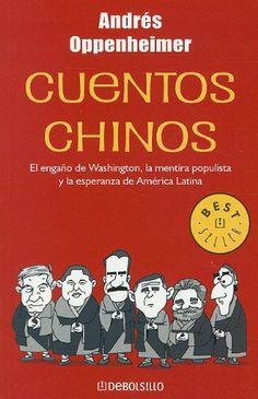 Para entender la realidad Latinoamericana. Cuentos Chinos (Best Seller (Debolsillo)) (Spanish Edition) by Andres Oppenheimer,http://www.amazon.com/dp/0307882454/ref=cm_sw_r_pi_dp_IYsEtb07GHFE5ZPE