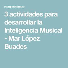 3 actividades para desarrollar la Inteligencia Musical - Mar López Buades
