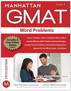 Word Problems GMAT Strategy Guide, 5th Edition (Manhattan Gmat Strategy Guide: Instructional Guide) by Manhattan GMAT.