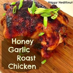 Honey Garlic Roast Chicken #HappyHealthnut