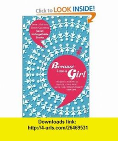 Because I Am a Girl Tim Butcher, Xiaolu Guo, Joanne Harris, Kathy Lette, Marie Phillips, Irvine Welsh, Deborah Moggach , ISBN-10: 0099535920  ,  , ASIN: B005Q7KA9S , tutorials , pdf , ebook , torrent , downloads , rapidshare , filesonic , hotfile , megaupload , fileserve