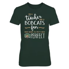 "Perfect Teacher Ohio Bobcats Fan T-Shirt | Tank | Hoodie T-Shirt, Exclusive Ohio Bobcats NCAA Licensed Apparel Ohio Bobcats t-shirts for teachers don't get any more ""perfect"" than this design! LIMITED EDITION – NOT SOLD IN STORES!  Hurry and order this Ohio Bobcats teacher shirt as a gift for yourself, spouse, Ohio University friends and alumni. Makes a fun and... The Ohio Bobcats Collection, OFFICIAL MERCHANDISE  Available Products:          Gildan Women's T-Shirt - $27.95 Gildan Unisex…"