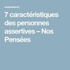7 caractéristiques des personnes assertives – Nos Pensées