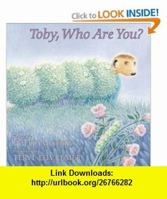 Toby, Who Are You? (9780060007058) William Steig, Teryl Euvremer , ISBN-10: 0060007052  , ISBN-13: 978-0060007058 ,  , tutorials , pdf , ebook , torrent , downloads , rapidshare , filesonic , hotfile , megaupload , fileserve