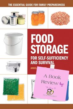I Read It For You! Food Storage For Self-Sufficiency and Survival: The Essential Guide for Family Preparedness (A Review) AND GIVEAWAY! - Th...