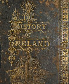 .What woodland fairy has hidden herself betwixt the ancient leaves of this sumptuous feast of IRELAND'S HISTORY?