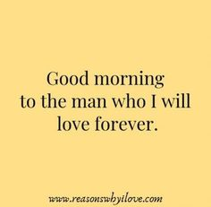good morning quotes for him good morning quotes - good morning - good morning quotes for him - good morning quotes inspirational - good morning wishes - good morning greetings - good morning beautiful - good morning quotes funny Morning Texts For Him, Good Morning Quotes For Him, Good Morning My Love, Good Morning Messages, Love Quotes For Her, Love Yourself Quotes, New Quotes, Smile Quotes, Morning Thoughts