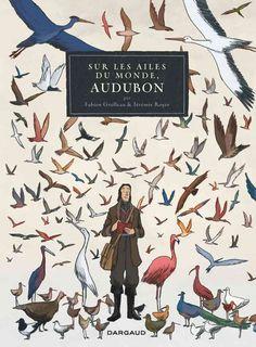 Jean-Jacques Audubon : une biographie en bulles qui ne manque pas de panache