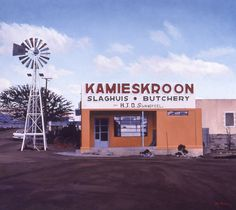 Kamieskroon Butchery, 1981. Artist John Kramer Sa Tourism, South African Artists, Unique Paintings, Windmills, Funny Signs, Countries Of The World, Landscape Photography, Architecture, Travel