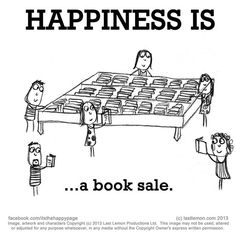 Happiness is.a book sale. Any kind of book sale. Especially a library book sale. I Love Books, Good Books, Books To Read, My Books, Library Books, Local Library, Free Books, Book Memes, Book Quotes