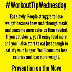 Stop rushing through your meals! eating slower helps you consume more calories and you'll enjoy every bite even more! #PreventionOnTheMove #GetTheSkinny #LoveYourBody #SkinnyGeneFitness #SkinnyGeneHealthyMommas #FitnessFun #GetFit