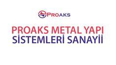 Proaks Metal Yapı Sistemleri hakkında bilgiler, firma nerede hizmet vermektedir, firmanın referansları, firma hangi ürünleri üretiyor, letişim bilgileri