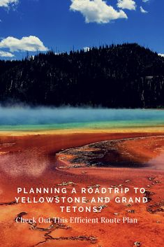 Planning a Trip to Yellowstone and Grand Tetons? Check Out This Efficient Route Plan | A Thankful Traveler