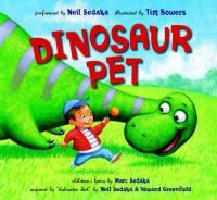Dinosaur pet / children's lyrics by Marc Sedaka ; performed by Neil Sedaka ; illustrated by Tim Bowers.