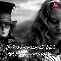 Per essere veramente felici non bisogna avere paura. • # #cappellaiomatto #madhatter #madness #hatter #wonderland #alice #love #tweegram #amazing #smile #kiss #kisses #romance #forever #together #happy #me #girl #instagood #instalove #cute #beautiful #instagramers #smile #pretty #friends #post #fear #comment