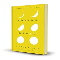 This hardback daily devotional book from beloved pastor Jack Miller will make a great way to start the new year. #savinggrace