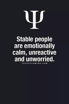 In a unstable world the stable are the sick ones.