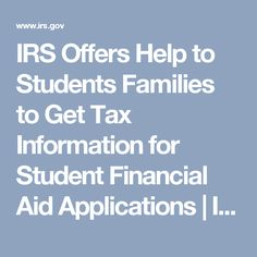 IRS Offers Help to Students Families to Get Tax Information for Student Financial Aid Applications | Internal Revenue Service