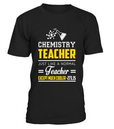 Chemistry Teacher Just Like Normal Except Cooler T-shirts - Limited Edition