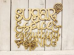 Sugar and Spice & Everything Nice - laser wood cut sign decor baby shower girl nursery gift quote ph Laser Cut Wood, Laser Cutting, White Paneling, Gift Quotes, Sugar And Spice, Wall Signs, Girl Nursery, Spices, Just For You