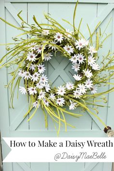 Daisy Wreath by Daisy Mae Belle, 15 Best Spring Wreaths via A Blissful Nest Wreath Crafts, Diy Wreath, Door Wreaths, Diy Crafts, Wreath Ideas, Wreath Making, Diy Wall Art, Diy Wall Decor, Diy Projects To Try