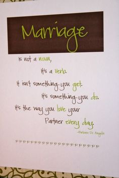 Marriage is a verb.