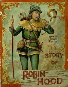 The Story of Robin Hood. Robinson Crusoe Series, McLoughlin Brothers, New York.