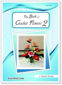The Book of Crochet Flowers 2 - Claudia Giardina
