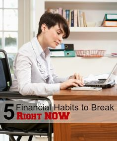 5 Financial Habits to Break Right Now