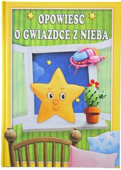 """Książka """"Opowieść o gwiazdce z nieba"""" http://szukamprezentu.pl/ksiazka-opowiesc-o-gwiazdce-z-nieba.html"""