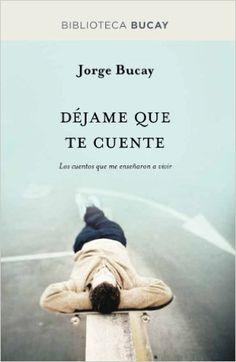 Déjame que te cuente (BIBLIOTECA BUCAY) eBook: Jorge Bucay: Amazon.es: Libros