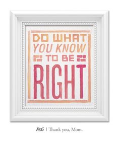 """""""Do what you know to be right."""" What's the best advice your mom gave you? In the spirit of Mother's Day, tweet the words of wisdom she passed down to you with #momswisdom or post on https://www.facebook.com/thankyoumom"""