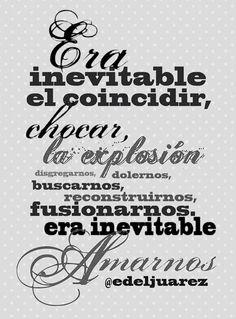〽️ Era inevitable el coincidir, fusionarnos, era inevitable Amarnos. Edel Juárez