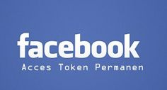 Cara Mendapatkan Acces Token Facebook Permanen - Cracktivity