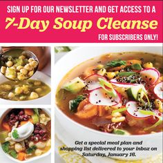 Sign up for our newsletter and get your free 7-day soup cleanse, complete with meal plan, shopping list and recipes. Subscribe now!